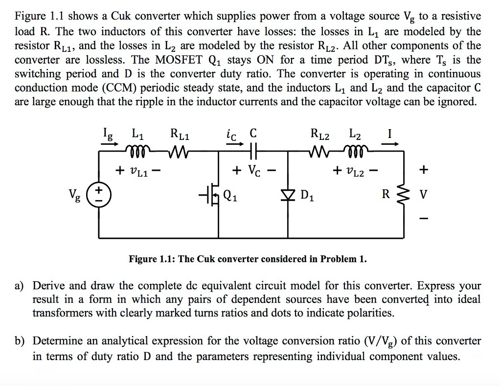 Figure 1 1 shows a Cuk converter which supplies power from a voltage source Vg to a