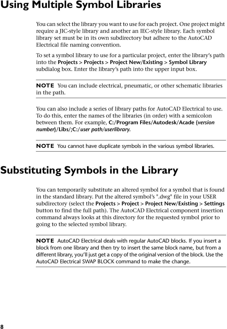 To set a symbol library to use for a particular project enter the library s