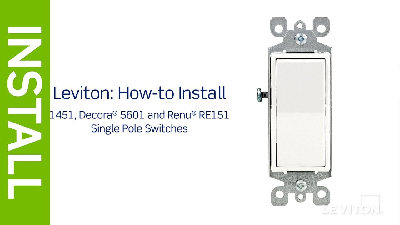 Leviton Presents How to Install a Single Pole Switch