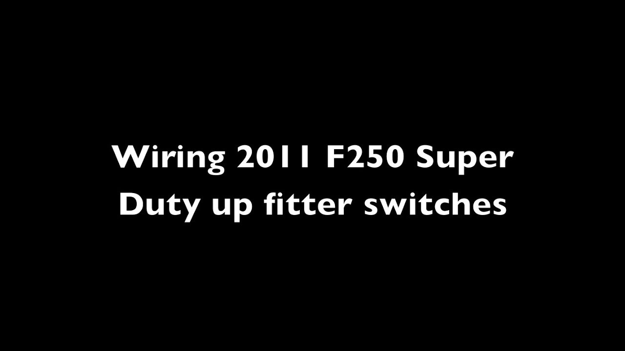 2011 Ford Super Duty upfitter switch wiring