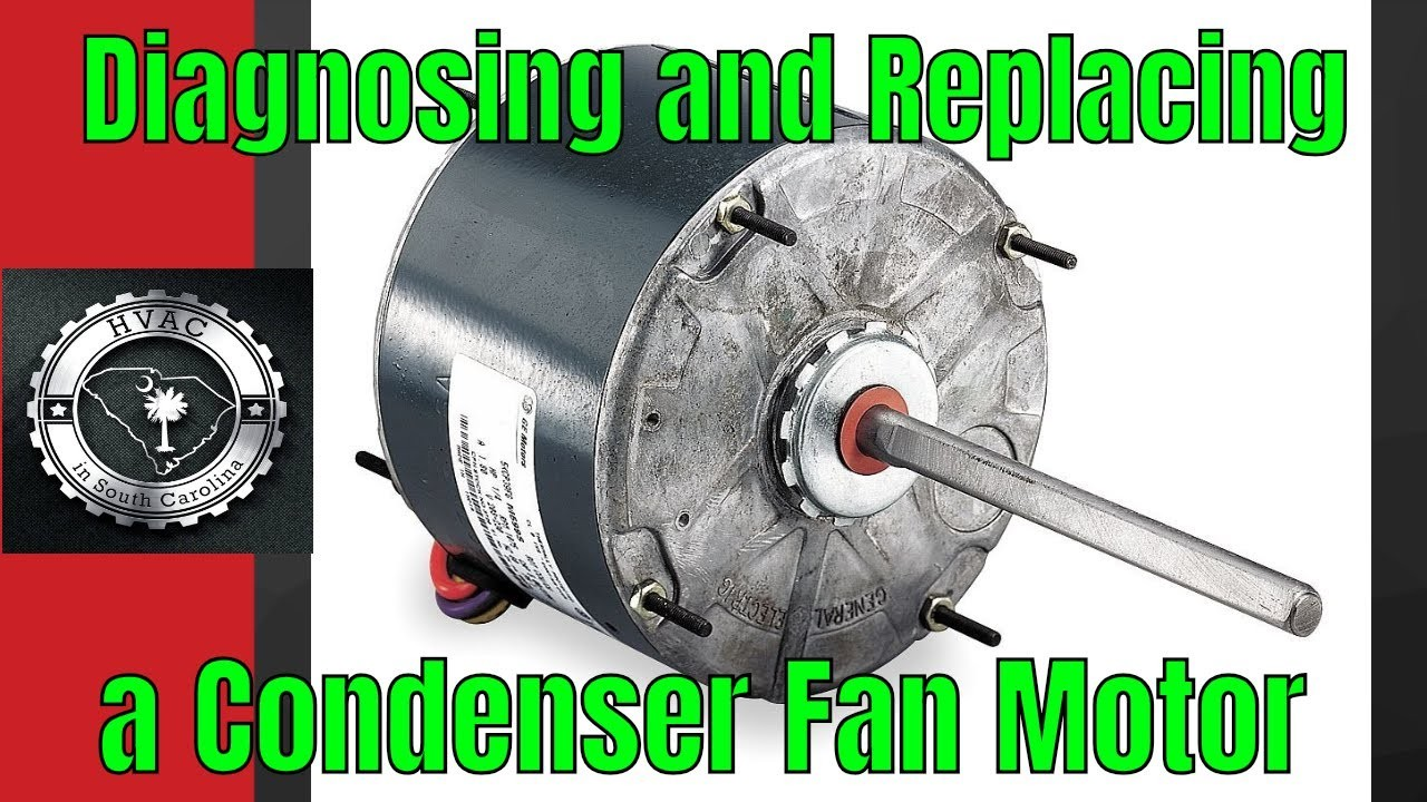 HVAC Diagnosing and Replacing a Condenser Fan Motor