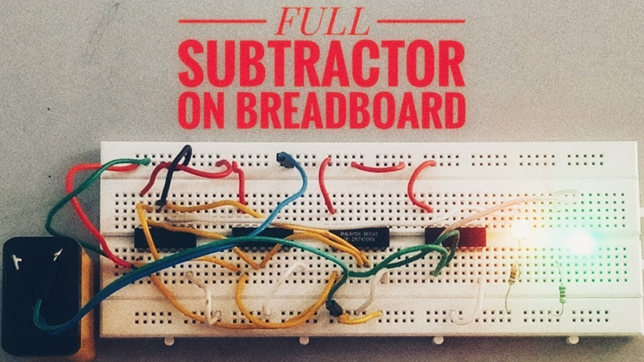 FULL SUBTRACTOR ON BREADBOARD STEP BY STEP